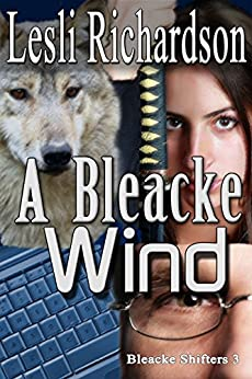 A Bleacke Wind (Bleacke Shifters Book 3) by [Richardson, Lesli]
