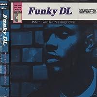 When Love Is Breakin Down by Funky Dl (2008-01-13)