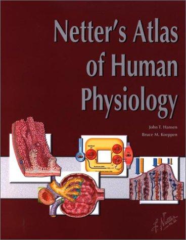 Download Netter's Atlas of Human Physiology, 1e (Netter Basic Science) 1929007019