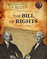 The Bill of Rights (Raintree Perspectives)