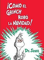 ¡CÓMO EL GRINCH ROBÓ LA NAVIDA (CLASSIC SEUSS)