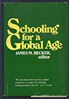 Schooling for a Global Age (A Study of Schooling in the United States)
