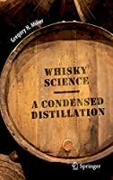 Whisky Science: A Condensed Distillation