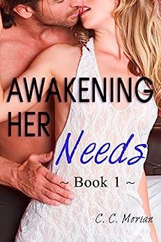 Awakening Her Needs: A Hotwife Beginning Story (Her Needs Series) by [Morian, C. C.]