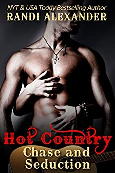 Chase and Seduction (Hot Country Book 1) by [Alexander, Randi]