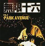 無限十六 vol.2-PARK AVENUE- 画像