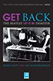 Get Back - The Beatles' Let It Be Disaster