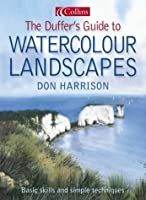 The Duffer's Guide To Watercolour Landscapes