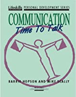 Communication: Time to Talk (LIFESKILLS PERSONAL DEVELOPMENT SERIES)
