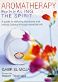 Aromatherapy for the Healing Spirit 画像
