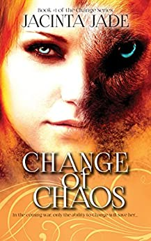 [Jade, Jacinta]のChange of Chaos (The Change Series Book 1) (English Edition)