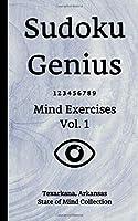Sudoku Genius Mind Exercises Volume 1: Texarkana, Arkansas State of Mind Collection