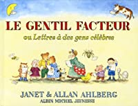 Le Gentil Facteur Ou Lettres À Des Gens Célèbres (A.M. Alb.Ill.A.)