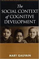 The Social Context of Cognitive Development (The Guilford Series on Social and Emotional Development)