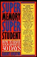 Super Memory - Super Student: How to Raise Your Grades in 30 Days【洋書】 [並行輸入品]