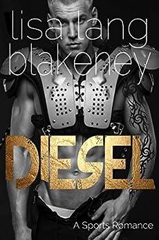 Diesel: A Sports Romance (The Nighthawk Series Book 3) by [Lang Blakeney, Lisa]