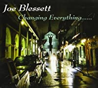 Changing Everything by Joe Blessett (2013-05-03)
