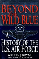 Beyond the Wild Blue: A History of the U.S. Air Force 1947-1997【洋書】 [並行輸入品]