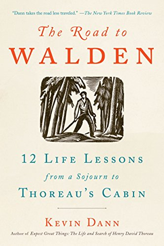 The Road to Walden: 12 Life Lessons from a Sojourn to Thoreau's Cabin