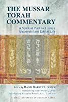 The Mussar Torah Commentary: A Spiritual Path to Living a Meaningful and Ethical Life