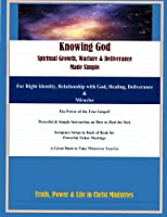Knowing God, Spiritual Growth, Warfare & Deliverance Made Simple: Color Version