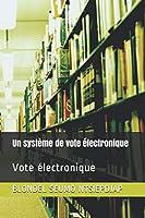 Un système de vote électronique: Vote électronique