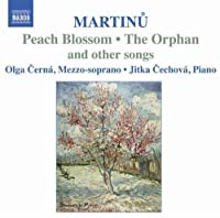 Martinu: Peach Blossom, The Orphan & Other Songs by MARTINU (2005-10-18)