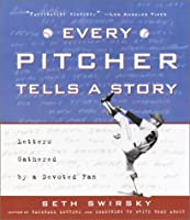 Every Pitcher Tells a Story: Letters Gathered by a Devoted Fan