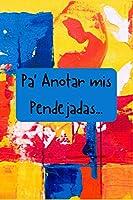 Pa' Anotar mis Pendejadas ...: Funny Spanish Quotes Notebook. Sarcastic Humor Gag Gift. Libretas de Apuntes Para Mujeres