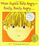 When Sophie Gets Angry-- : Really, Really Angry-- (Caldecott Honor Book)