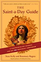The Saint-a-Day Guide: A Lighthearted but Accurate (and Not Too Irreverent) Compendium