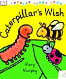 Caterpillar's Wish (Dk Toddlers)