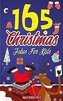 165 Christmas Jokes For Kids: The Jolly Holiday Gift Book For Boys and Girls (Stocking Stuffer Ideas For Children)
