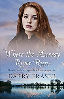 Where The Murray River Runs by [Fraser, Darry]