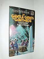 GENTL GIANTS OF GANYMEDE