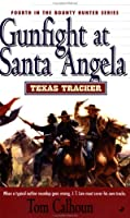Texas Tracker Book #4: Gunfight at Santa Angela