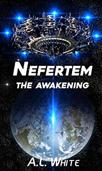 Nefertem: The Awakening (Nefertem Series Book 1) by [White, A.L., White, A.L.]