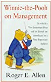 Winnie-the-Pooh on Management: In Which a Very Important Bear and His Friends are Introduced to a Very Important Subject (Wisdom of Pooh)