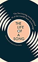 Life of a Song: The fascinating stories behind 50 of the world's best-loved songs