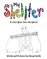 My Shellter: A Color-your-own Storybook
