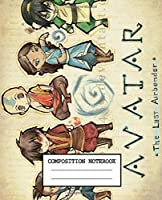 Composition Notebook: Composition Notebook  Soft Glossy Wide Ruled The Last Airbender Aang Katara Sokka Drawing Photo Artwork with Ruled Lined Paper for Taking Notes Writing Workbook for Teens and Children Students School Kids
