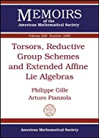 Torsors, Reductive Group Schemes and Extended Affine Lie Algebras (Memoirs of the American Mathematical Society)
