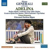 ピエトロ・ジェネラーリ:1幕のメロドラマ「アデリーナ」[2CDs]