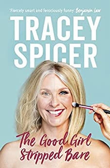 The Good Girl Stripped Bare by [Spicer, Tracey]