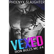 Vexed (Iron Bulls MC #4)