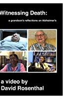 Witnessing Death: a grandson's reflections on Alzheimer's