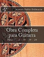 Obra Completa para Guitarra: Opus 1 - 2 - 18 - 19 - 20