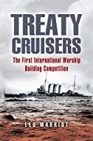 Treaty Cruisers: The World's First International Warship Building Competition