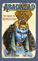 The Road to Inconceivable (Abadazad S.)