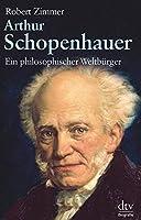 Arthur Schopenhauer: Ein philosophischer Weltbuerger